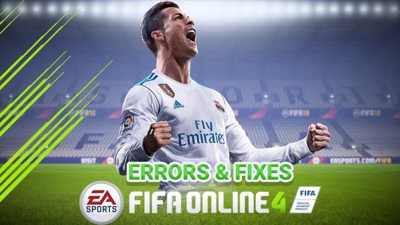 FIFA Online 4: Common Errors And Fixes - EXP GG